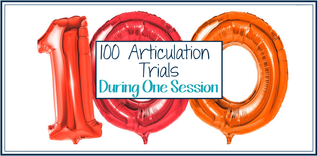 5 Ways to Achieve 100 Articulation Trials During One Speech Therapy Session